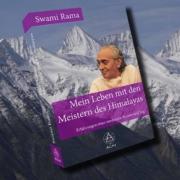 Swami Rama Mein Leben mit den Meistern des Himalayas (Agni Verlag ISBN 978-3-96457-108-3)