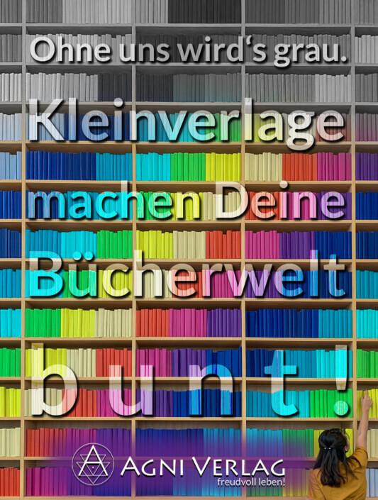 Kleinverlage machen Deine Bücherwelt bunt! - Agni Verlag