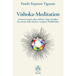 Vishoka-Meditation - In innerer Freude ruhen: Effektive Yoga-Techniken für mentale Stille, Klarheit, Ausgleich, Wohlbefinden (mit Audio-Download) - AV036 - Agni Verlag 2020